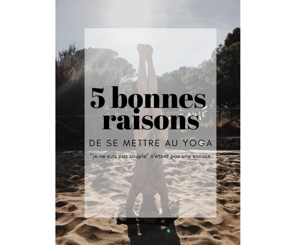 5 bonnes raisons de se mettre au yoga.